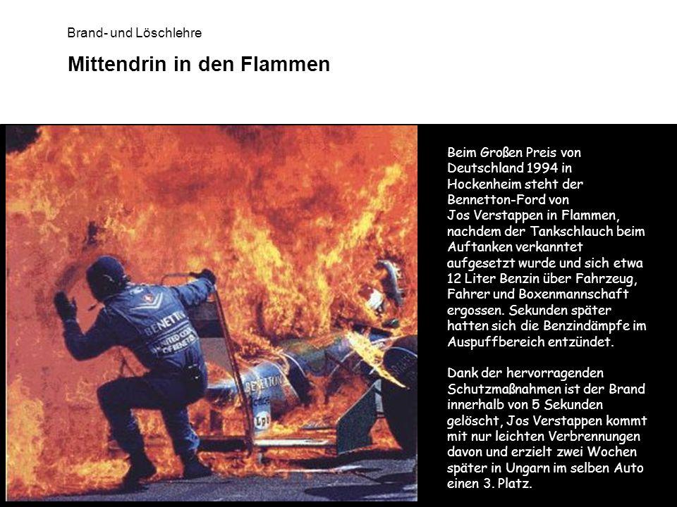 Brand- und Löschlehre Mittendrin in den Flammen Beim Großen Preis von Deutschland 1994 in Hockenheim steht der Bennetton-Ford von Jos Verstappen in Fl