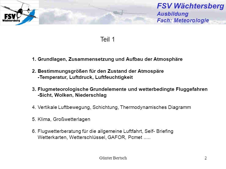 Günter Bertsch2 1. Grundlagen, Zusammensetzung und Aufbau der Atmosphäre 2. Bestimmungsgrößen für den Zustand der Atmospäre -Temperatur, Luftdruck, Lu