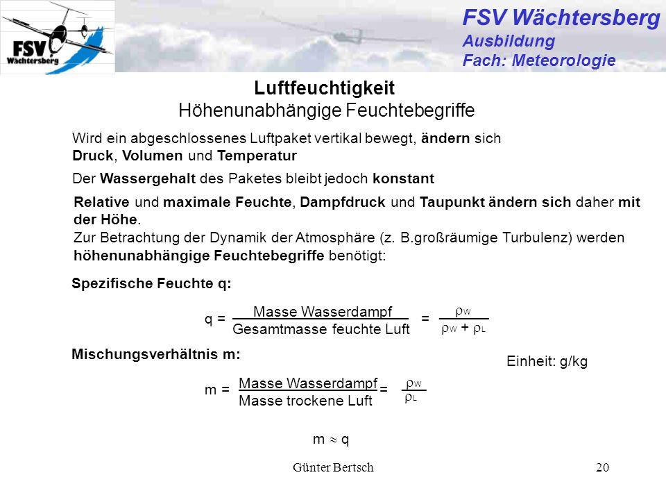 Günter Bertsch20 Höhenunabhängige Feuchtebegriffe Luftfeuchtigkeit Wird ein abgeschlossenes Luftpaket vertikal bewegt, ändern sich Druck, Volumen und