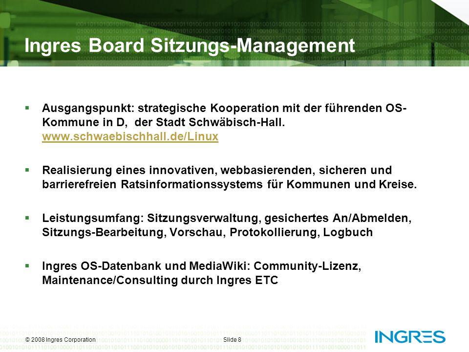 Slide 9© 2008 Ingres Corporation