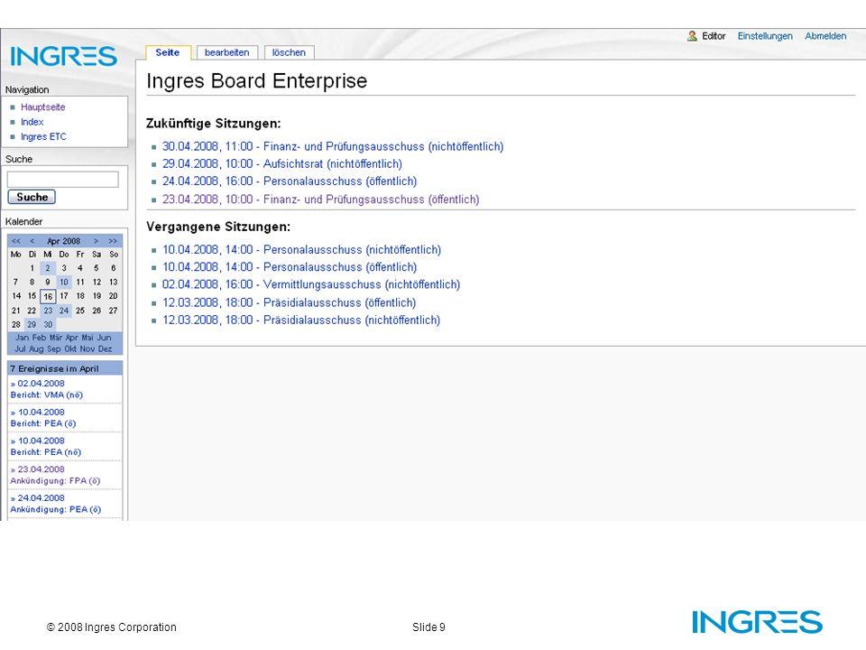 Slide 10© 2008 Ingres Corporation