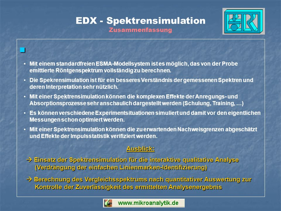 Mit einem standardfreien ESMA-Modellsystem ist es möglich, das von der Probe emittierte Röntgenspektrum vollständig zu berechnen. Die Spekrensimulatio