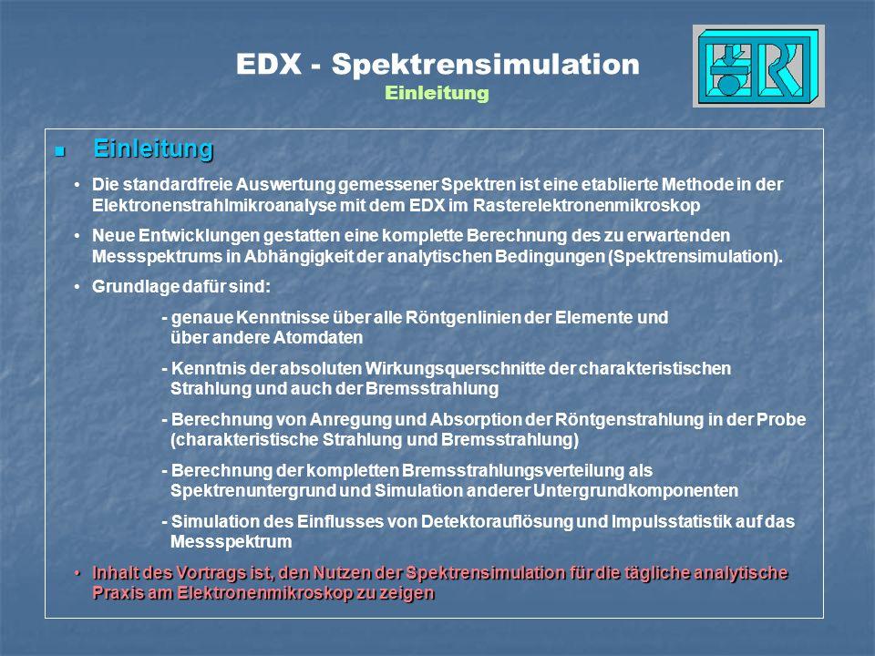 Die standardfreie Auswertung gemessener Spektren ist eine etablierte Methode in der Elektronenstrahlmikroanalyse mit dem EDX im Rasterelektronenmikros