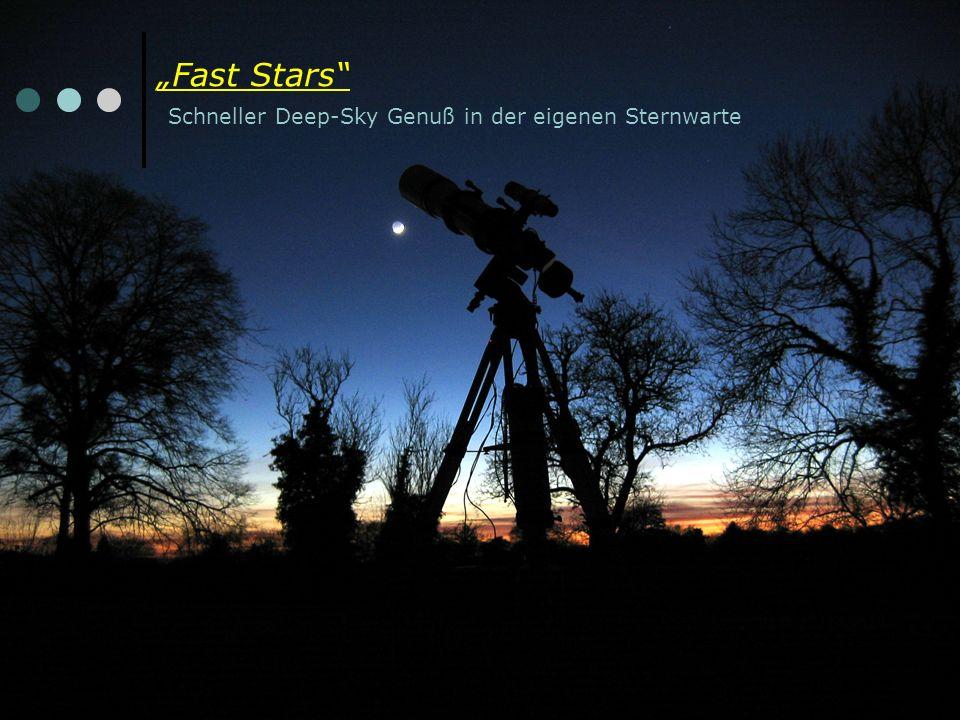 Fast Stars Schneller Deep-Sky Genuß in der eigenen Sternwarte