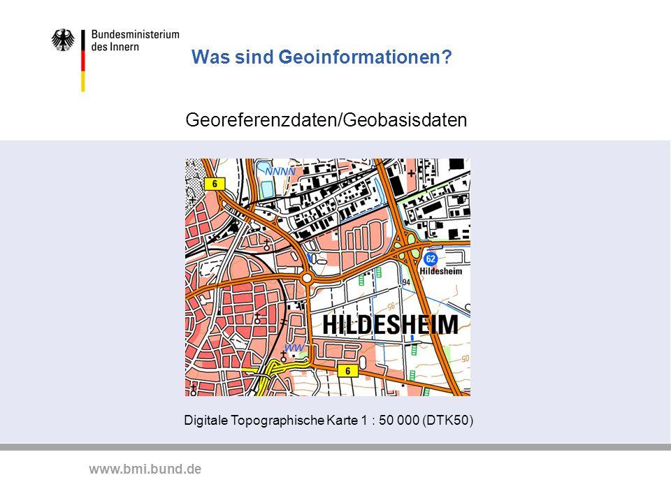 www.bmi.bund.de Was sind Geoinformationen? Georeferenzdaten/Geobasisdaten Digitale Topographische Karte 1 : 50 000 (DTK50)