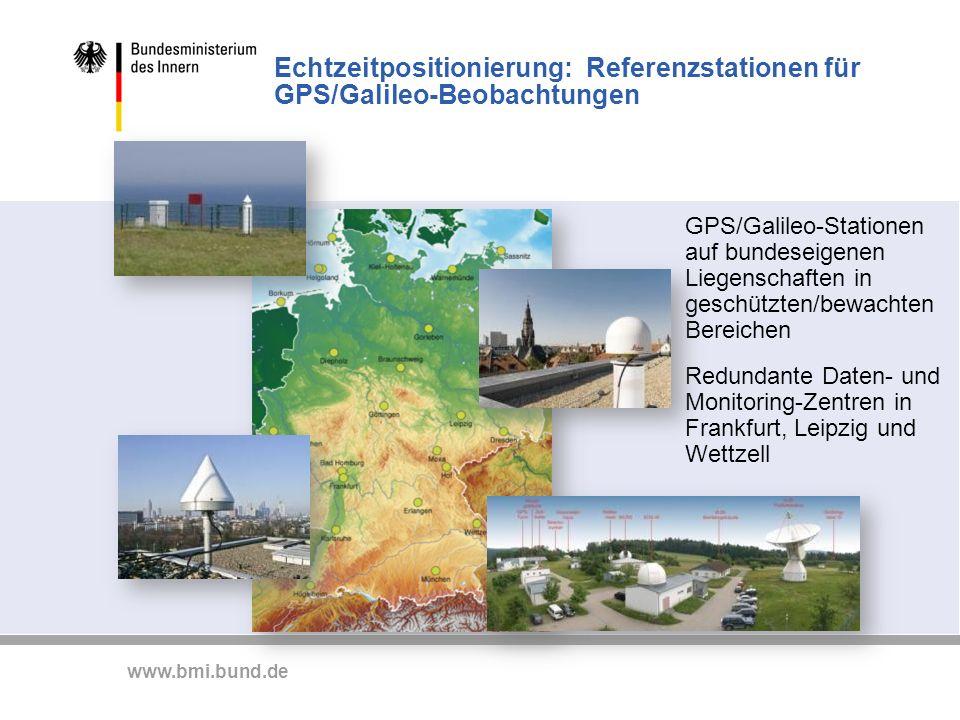www.bmi.bund.de Echtzeitpositionierung: Referenzstationen für GPS/Galileo-Beobachtungen GPS/Galileo-Stationen auf bundeseigenen Liegenschaften in gesc