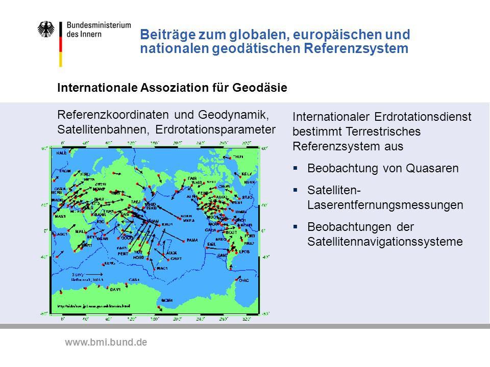 www.bmi.bund.de Beiträge zum globalen, europäischen und nationalen geodätischen Referenzsystem Internationaler Erdrotationsdienst bestimmt Terrestrisc