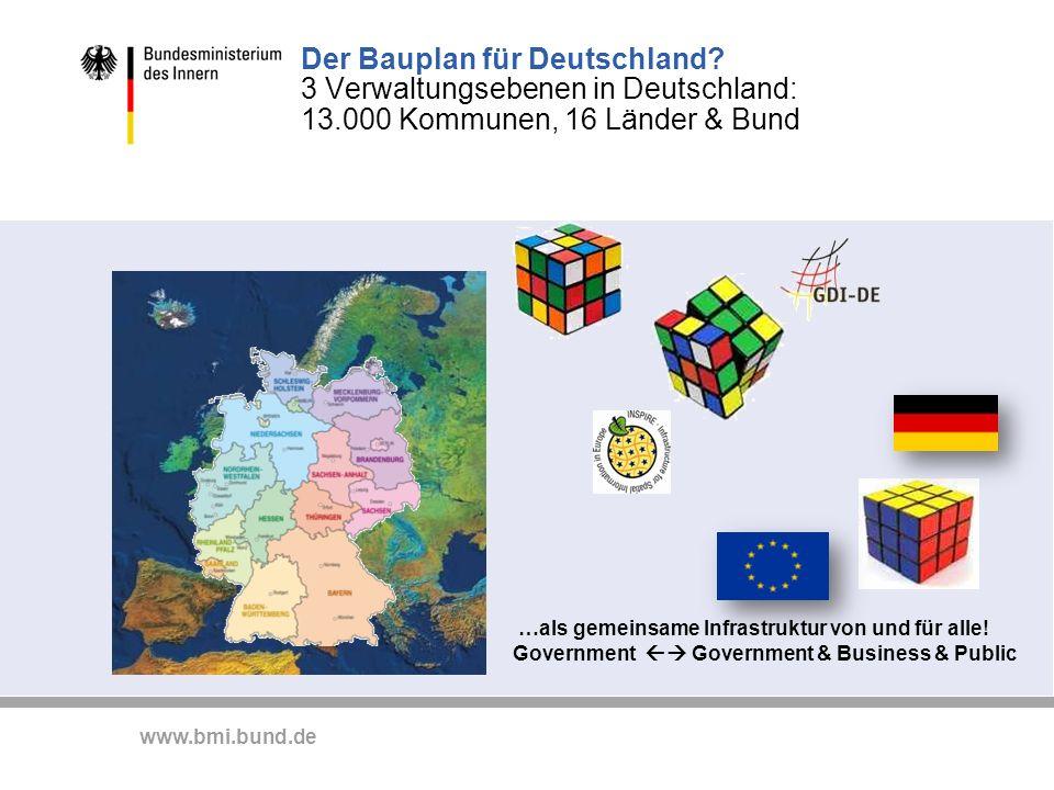www.bmi.bund.de …als gemeinsame Infrastruktur von und für alle! Government Government & Business & Public Der Bauplan für Deutschland? 3 Verwaltungseb