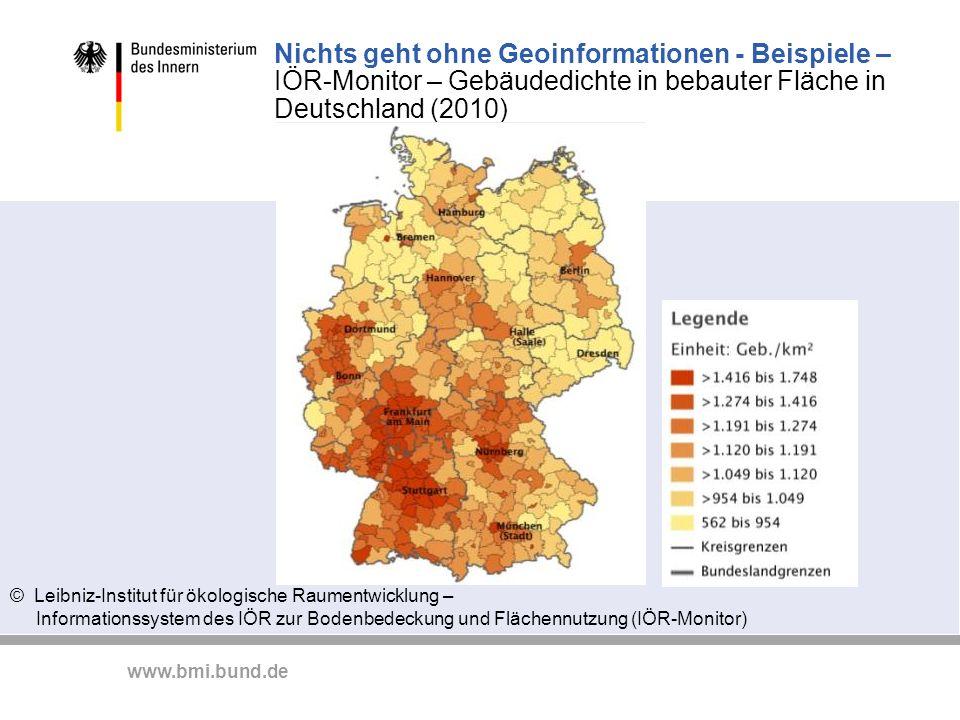 www.bmi.bund.de Nichts geht ohne Geoinformationen - Beispiele – IÖR-Monitor – Gebäudedichte in bebauter Fläche in Deutschland (2010) © Leibniz-Institu