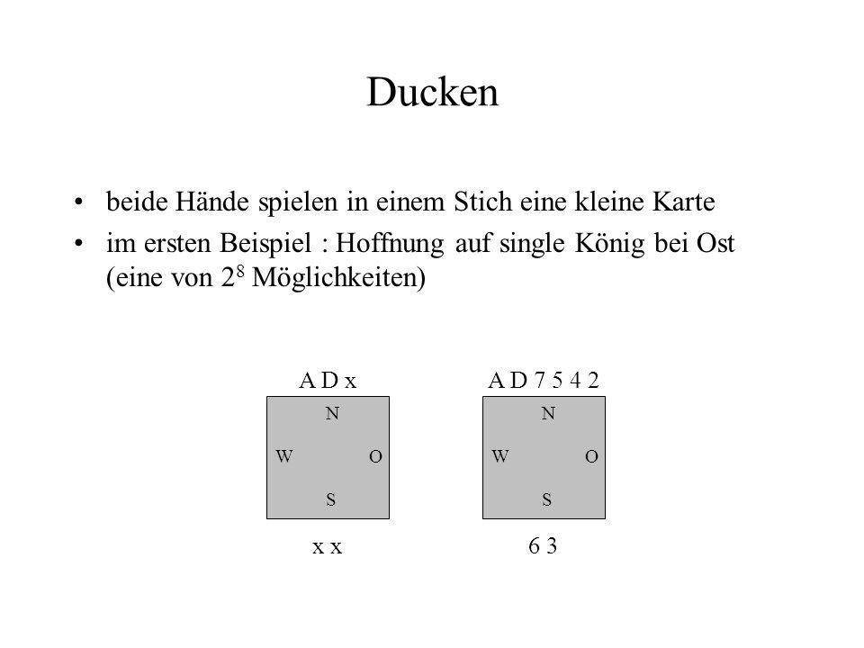 Ducken beide Hände spielen in einem Stich eine kleine Karte im ersten Beispiel : Hoffnung auf single König bei Ost (eine von 2 8 Möglichkeiten) N W S