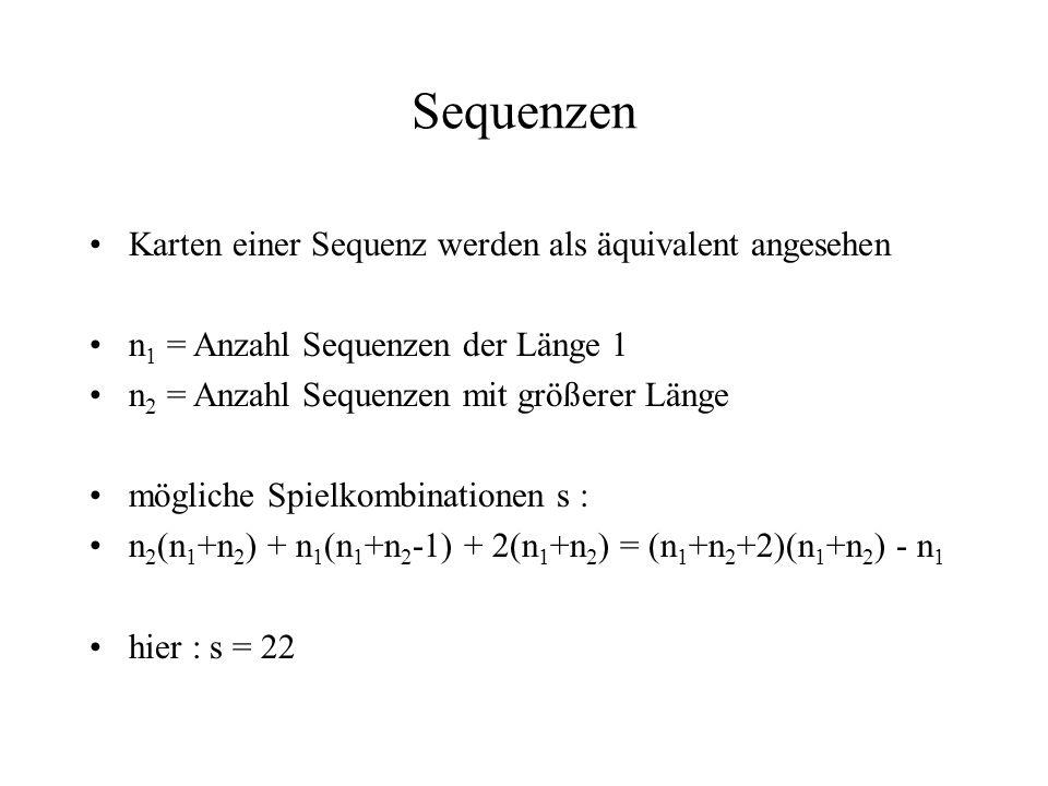 Sequenzen Karten einer Sequenz werden als äquivalent angesehen n 1 = Anzahl Sequenzen der Länge 1 n 2 = Anzahl Sequenzen mit größerer Länge mögliche S