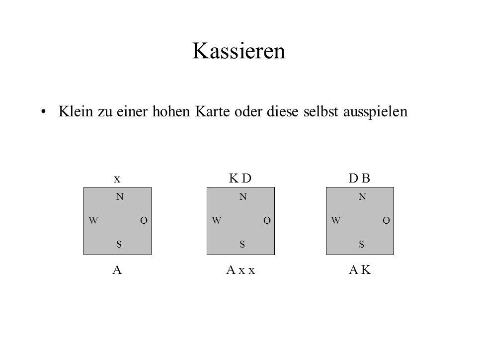 Kassieren Klein zu einer hohen Karte oder diese selbst ausspielen N W S O x A N W S O K D A x x N W S O D B A K