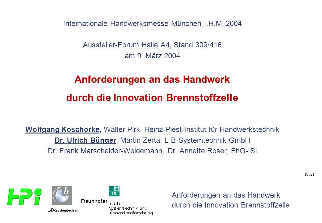 Anforderungen an das Handwerk durch die Innovation Brennstoffzelle Folie 1 Internationale Handwerksmesse München I.H.M. 2004 Aussteller-Forum Halle A4