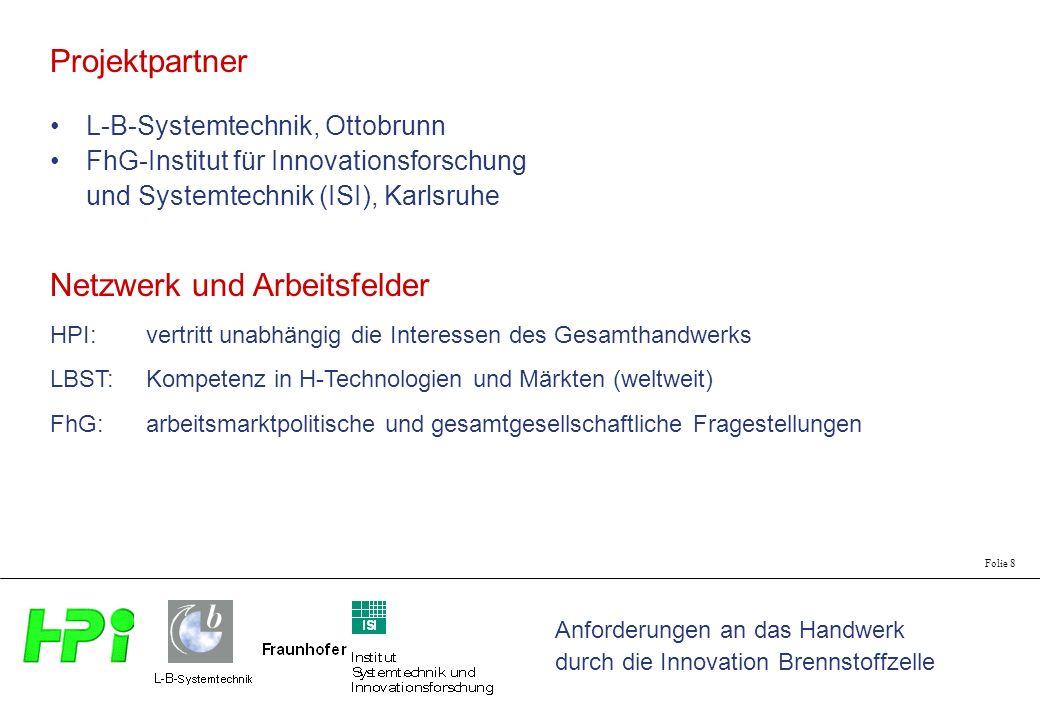 Anforderungen an das Handwerk durch die Innovation Brennstoffzelle Folie 8 Projektpartner L-B-Systemtechnik, Ottobrunn FhG-Institut für Innovationsfor