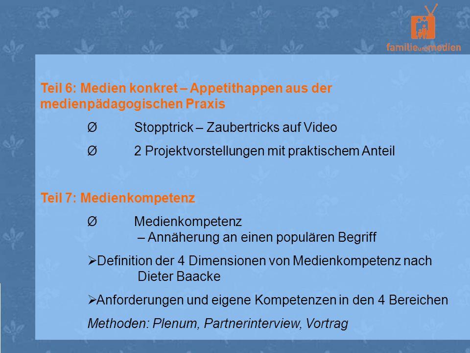 Teil 6: Medien konkret – Appetithappen aus der medienpädagogischen Praxis ØStopptrick – Zaubertricks auf Video Ø2 Projektvorstellungen mit praktischem