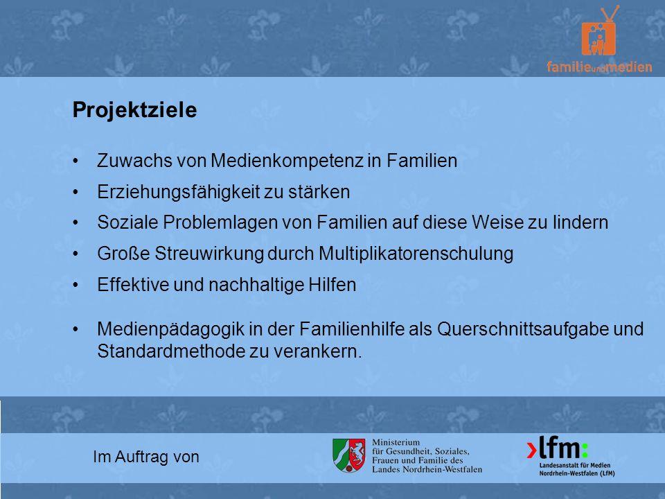 Im Auftrag von Projektziele Zuwachs von Medienkompetenz in Familien Erziehungsfähigkeit zu stärken Soziale Problemlagen von Familien auf diese Weise z