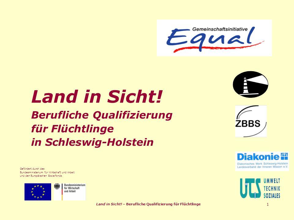 Land in Sicht. – Berufliche Qualifizierung für Flüchtlinge 1 Land in Sicht.