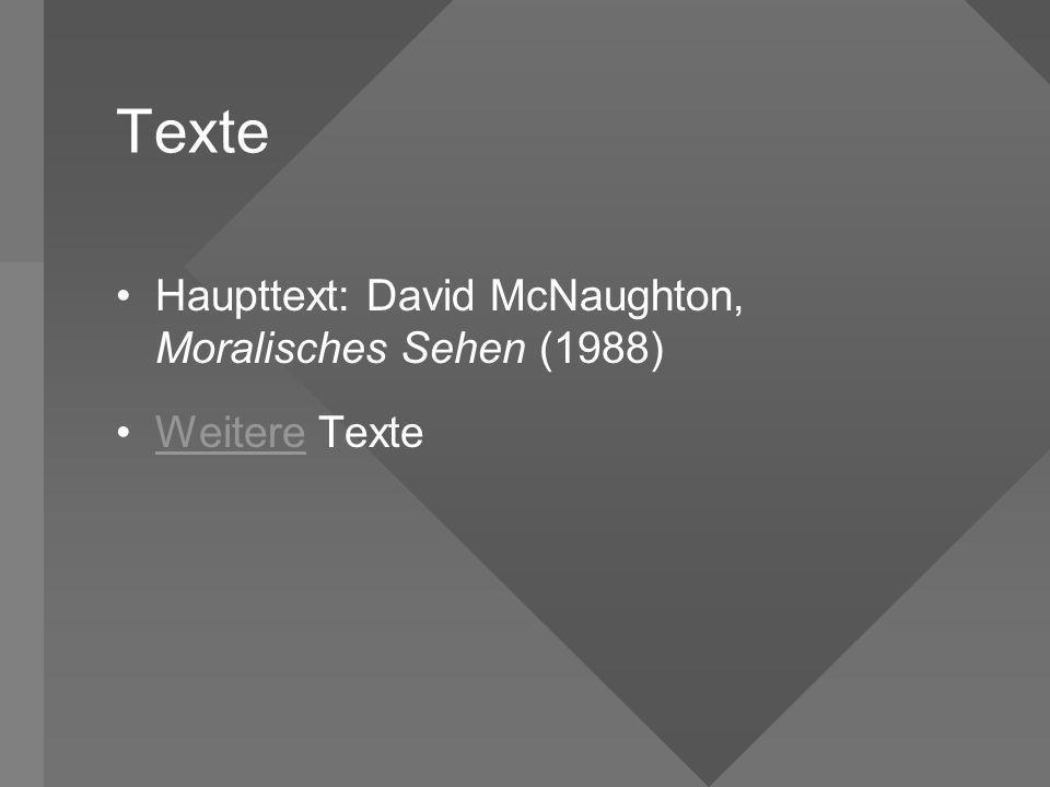 Texte Haupttext: David McNaughton, Moralisches Sehen (1988) Weitere TexteWeitere