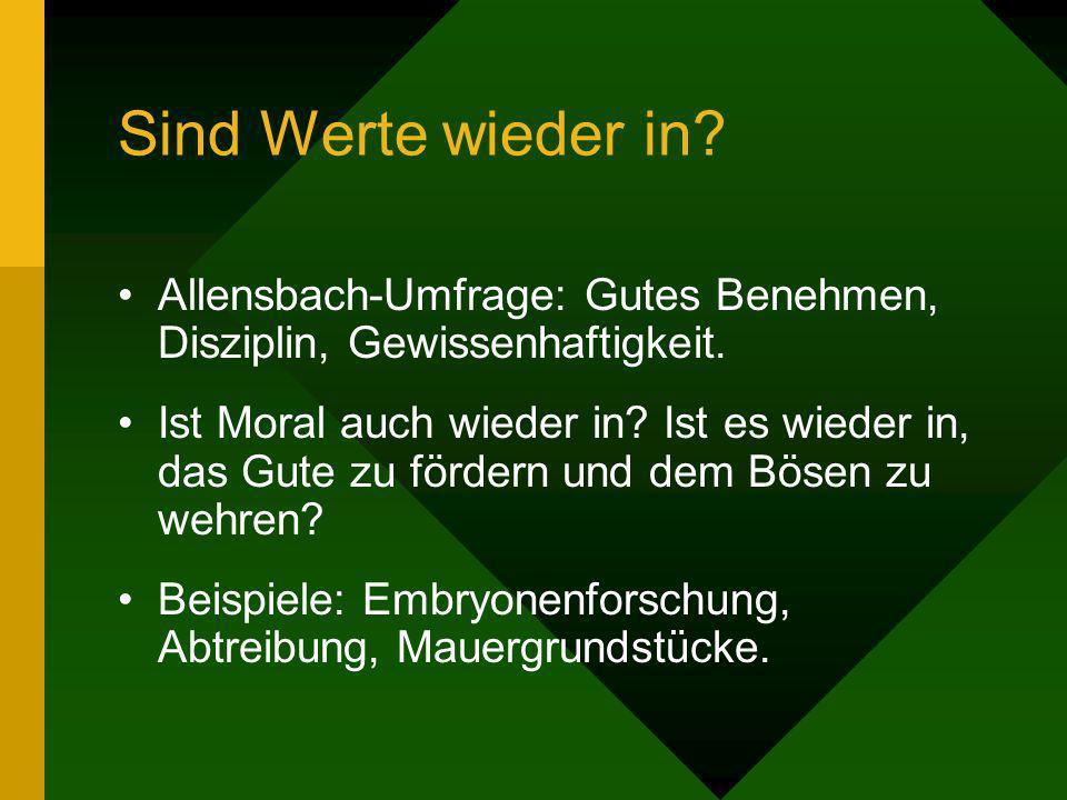 Sind Werte wieder in? Allensbach-Umfrage: Gutes Benehmen, Disziplin, Gewissenhaftigkeit. Ist Moral auch wieder in? Ist es wieder in, das Gute zu förde