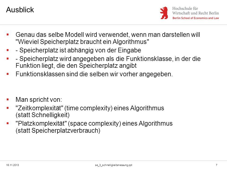 16.11.2013se_3_schnelligkeitsmessung.ppt7 Ausblick Genau das selbe Modell wird verwendet, wenn man darstellen will