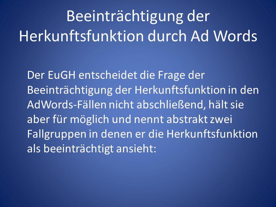 Beeinträchtigung der Herkunftsfunktion durch Ad Words Der EuGH entscheidet die Frage der Beeinträchtigung der Herkunftsfunktion in den AdWords-Fällen