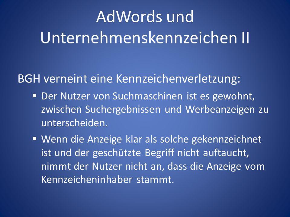 AdWords und Unternehmenskennzeichen II BGH verneint eine Kennzeichenverletzung: Der Nutzer von Suchmaschinen ist es gewohnt, zwischen Suchergebnissen