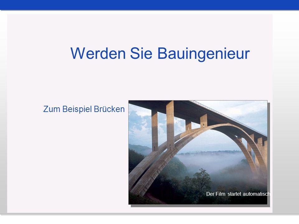 Werden Sie Bauingenieur Zum Beispiel Brücken Der Film startet automatisch