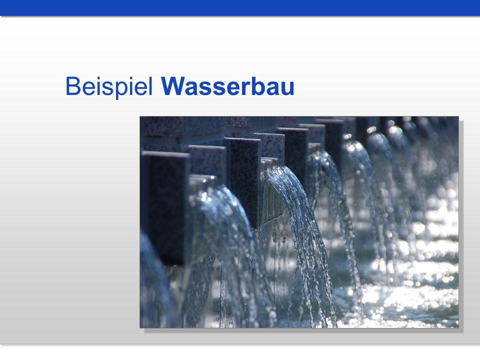 Beispiel Wasserbau