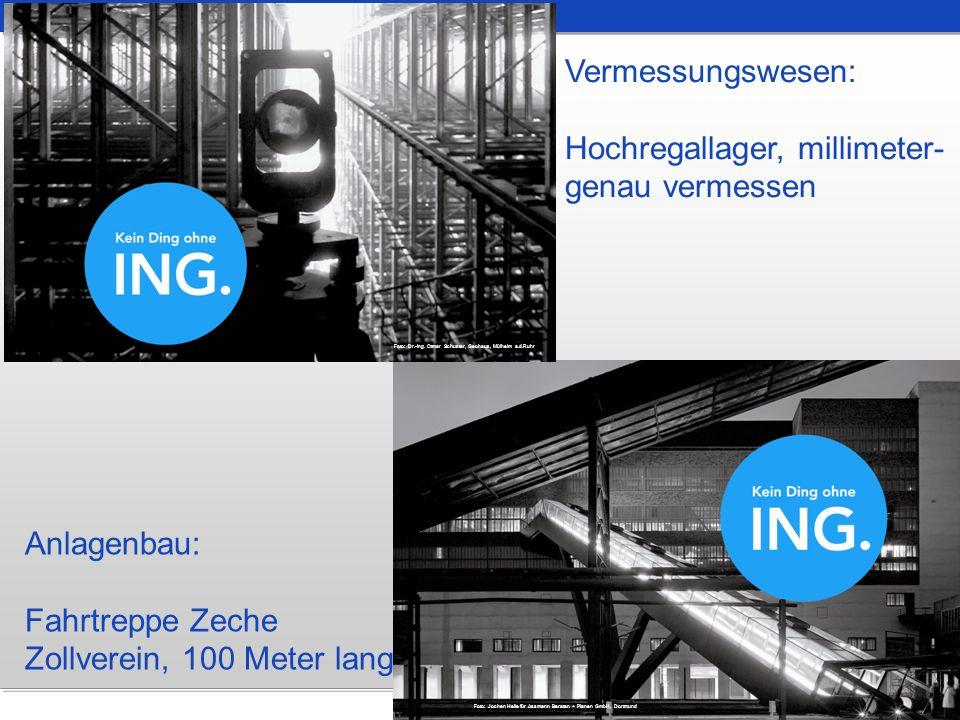 Vermessungswesen: Hochregallager, millimeter- genau vermessen Foto: Dr.-Ing. Otmar Schuster, Geohaus, Mülheim a.d.Ruhr Anlagenbau: Fahrtreppe Zeche Zo