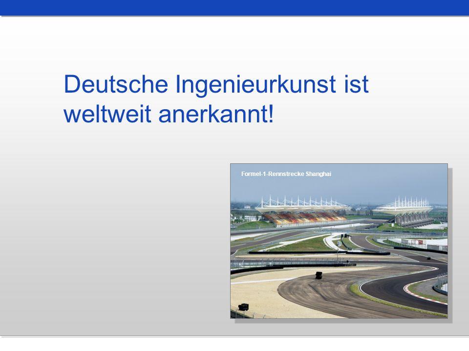 Deutsche Ingenieurkunst ist weltweit anerkannt! Formel-1-Rennstrecke Shanghai