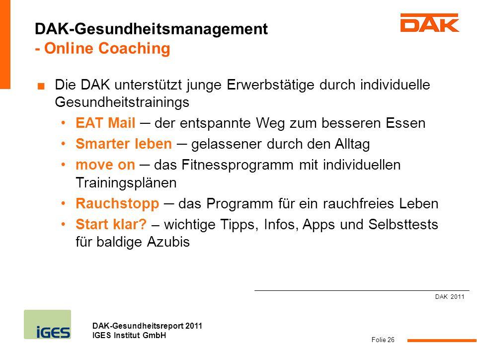 DAK-Gesundheitsreport 2011 IGES Institut GmbH Folie 26 Die DAK unterstützt junge Erwerbstätige durch individuelle Gesundheitstrainings EAT Mail der en