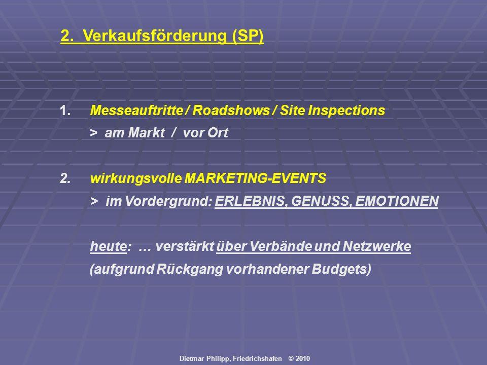 Dietmar Philipp, Friedrichshafen © 2010 1. Messeauftritte / Roadshows / Site Inspections > am Markt / vor Ort 2.wirkungsvolle MARKETING-EVENTS > im Vo