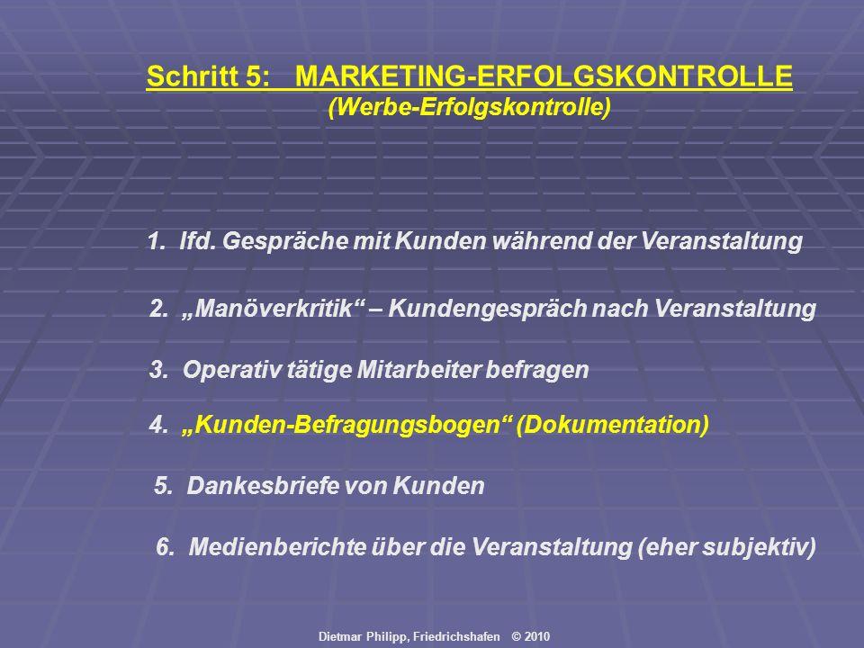 Dietmar Philipp, Friedrichshafen © 2010 1. lfd. Gespräche mit Kunden während der Veranstaltung 2. Manöverkritik – Kundengespräch nach Veranstaltung 3.