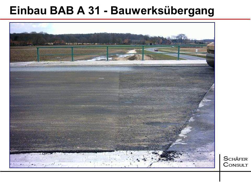 S chäfer C onsult Einbau BAB A 31 - Bauwerksübergänge Asphaltbinder Asphalt- tragschicht Bauwerk Asphaltdeckschicht Kompakt- asphalt 4 cm 8 cm 12 cm A