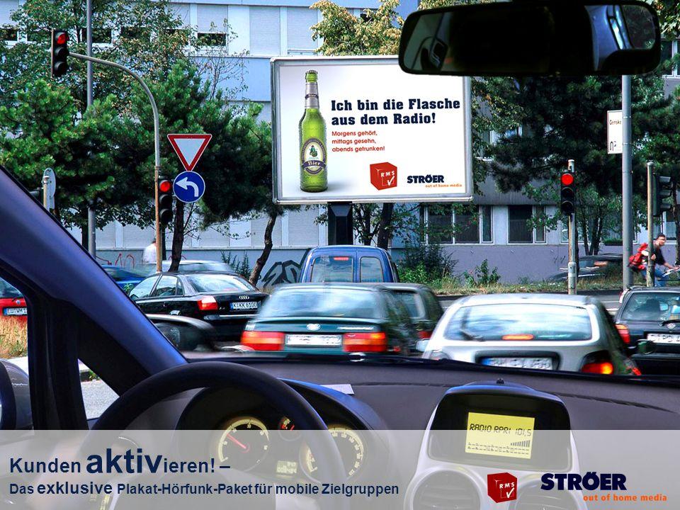 Kunden aktiv ieren! – Das exklusive Plakat-Hörfunk-Paket für mobile Zielgruppen