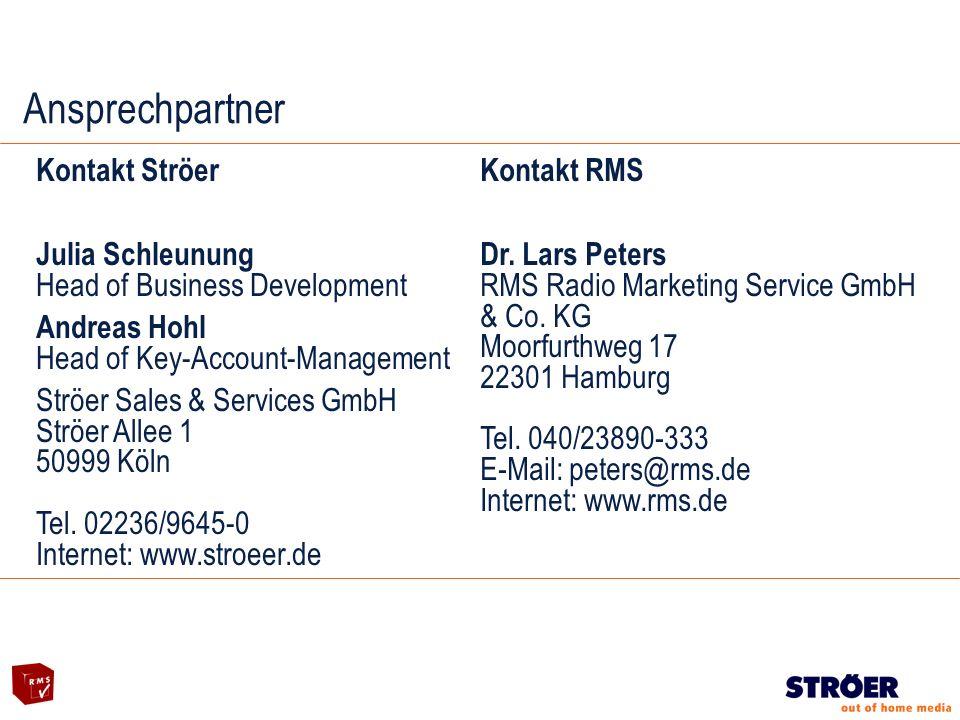Ansprechpartner Kontakt Ströer Julia Schleunung Head of Business Development Andreas Hohl Head of Key-Account-Management Ströer Sales & Services GmbH Ströer Allee 1 50999 Köln Tel.