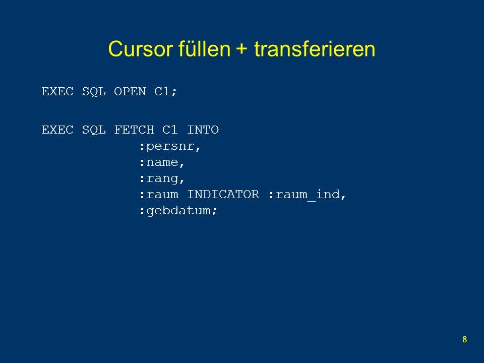 9 Inhalt abarbeiten while (SQLCODE == 0) printf( %d %s %s , persnr, name, rang); if(raum_ind == -1) printf( ??? ); else printf( %4d , raum); printf( %s\n , gebdatum); EXEC SQL FETCH C1 INTO :persnr, :name, :rang, :raum:raum_ind, :gebdatum; } EXEC SQL CLOSE C1;