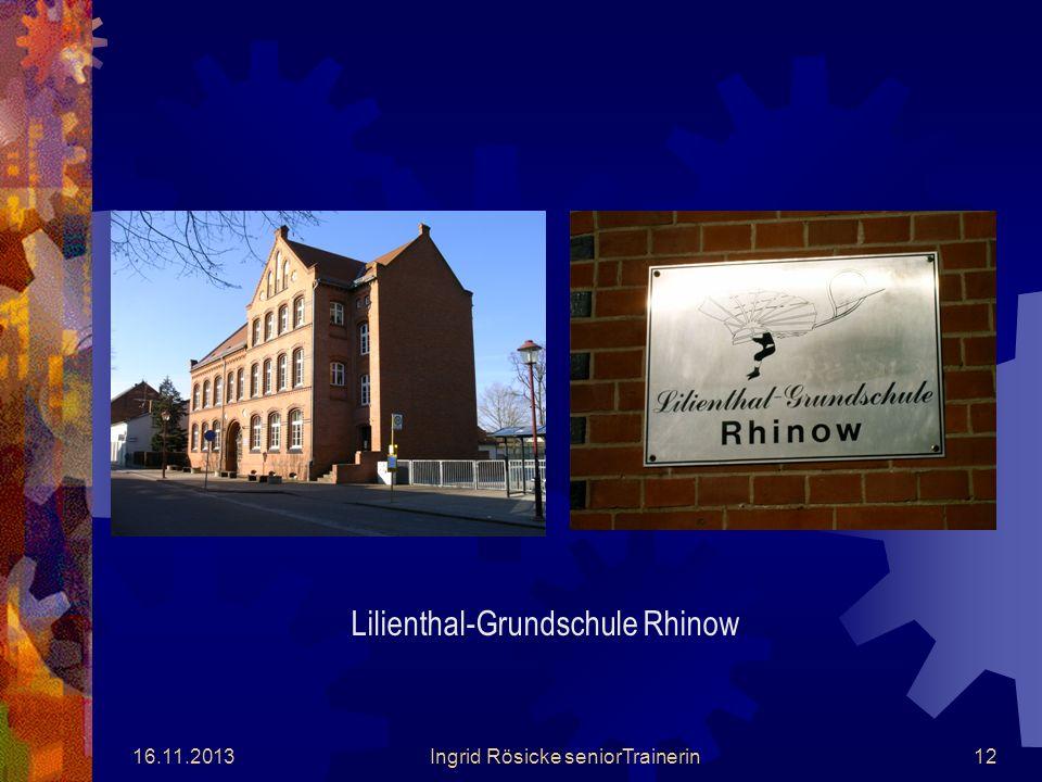 16.11.2013Ingrid Rösicke seniorTrainerin11 Gesamtschule Juri Gagarin Rhinow