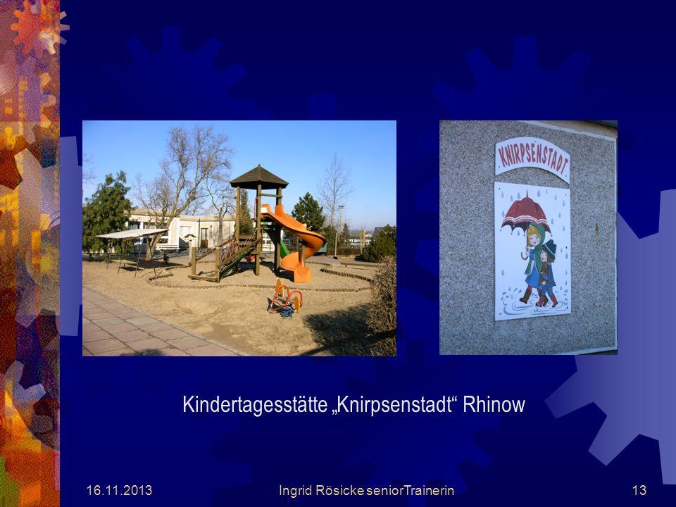 16.11.2013Ingrid Rösicke seniorTrainerin12 Lilienthal-Grundschule Rhinow