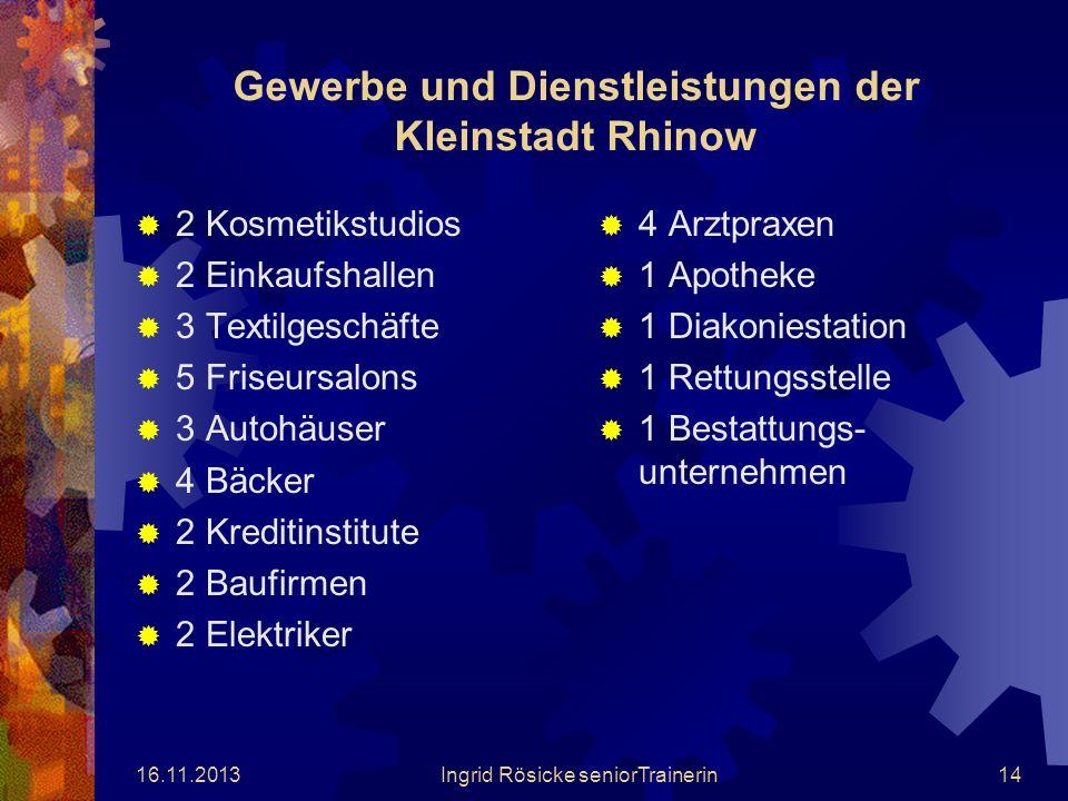 16.11.2013Ingrid Rösicke seniorTrainerin13 Kindertagesstätte Knirpsenstadt Rhinow