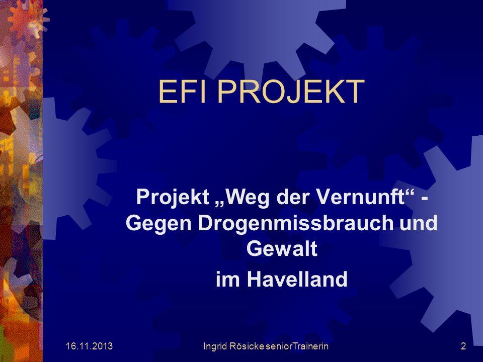 16.11.2013Ingrid Rösicke seniorTrainerin1 EFI und Ingrid Startseite