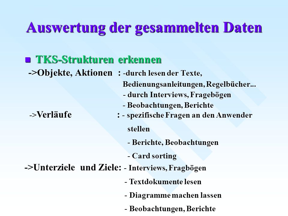 Auswertung der gesammelten Daten TKS-Strukturen erkennen TKS-Strukturen erkennen ->Objekte, Aktionen : -durch lesen der Texte, ->Objekte, Aktionen : -