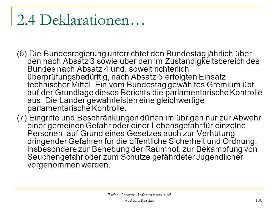 Rafael Capurro: Informations- und Wirtschaftsethik 100 2.4 Deklarationen… (6) Die Bundesregierung unterrichtet den Bundestag jährlich über den nach Ab