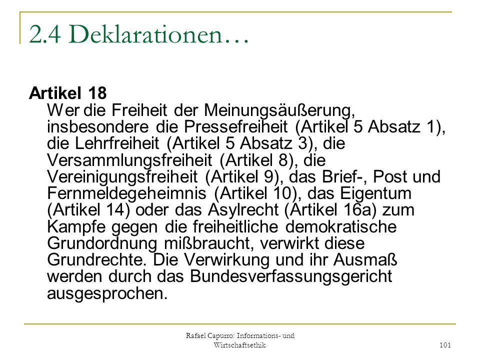 Rafael Capurro: Informations- und Wirtschaftsethik 101 2.4 Deklarationen… Artikel 18 Wer die Freiheit der Meinungsäußerung, insbesondere die Pressefre