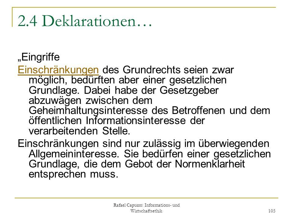 Rafael Capurro: Informations- und Wirtschaftsethik 105 2.4 Deklarationen… Eingriffe EinschränkungenEinschränkungen des Grundrechts seien zwar möglich,