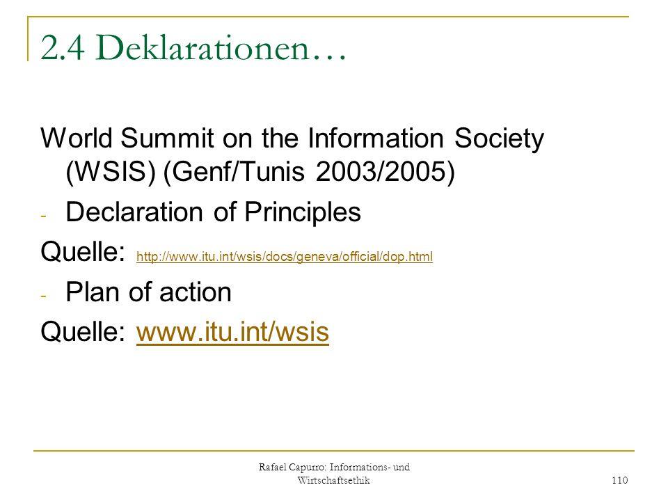 Rafael Capurro: Informations- und Wirtschaftsethik 110 2.4 Deklarationen… World Summit on the Information Society (WSIS) (Genf/Tunis 2003/2005) - Decl