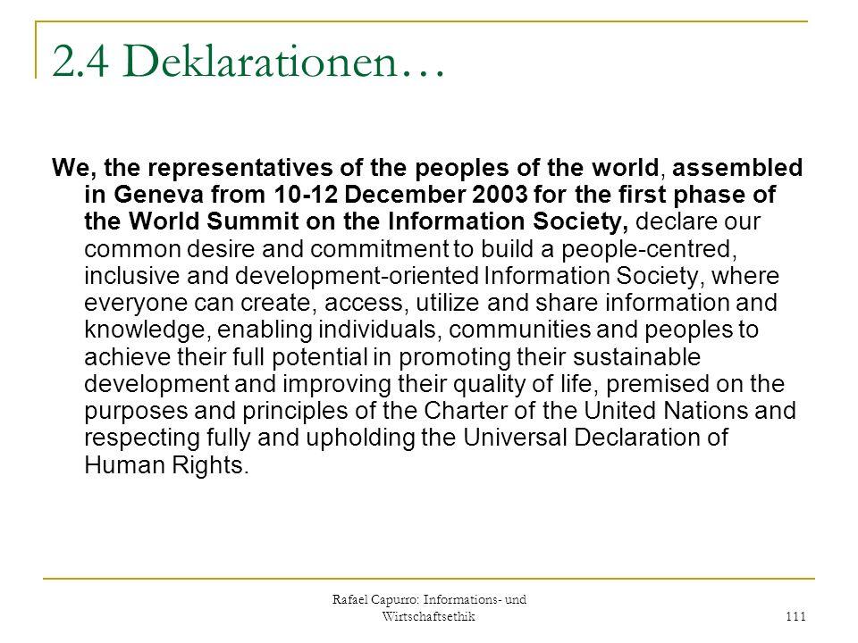 Rafael Capurro: Informations- und Wirtschaftsethik 111 2.4 Deklarationen… We, the representatives of the peoples of the world, assembled in Geneva fro