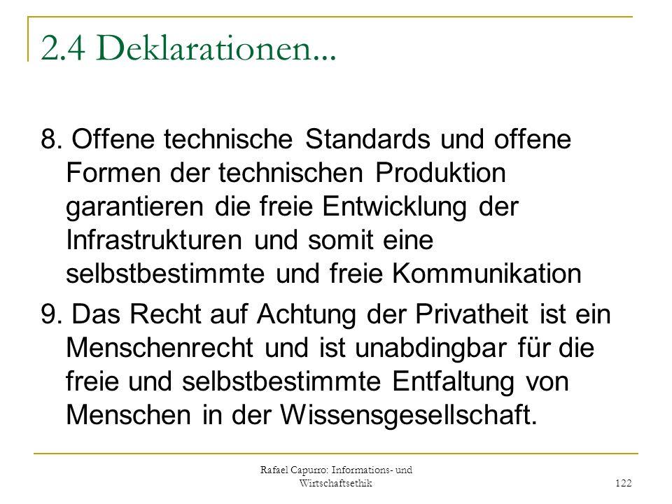Rafael Capurro: Informations- und Wirtschaftsethik 122 2.4 Deklarationen... 8. Offene technische Standards und offene Formen der technischen Produktio