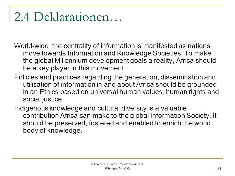 Rafael Capurro: Informations- und Wirtschaftsethik 125 2.4 Deklarationen… World-wide, the centrality of information is manifested as nations move towa