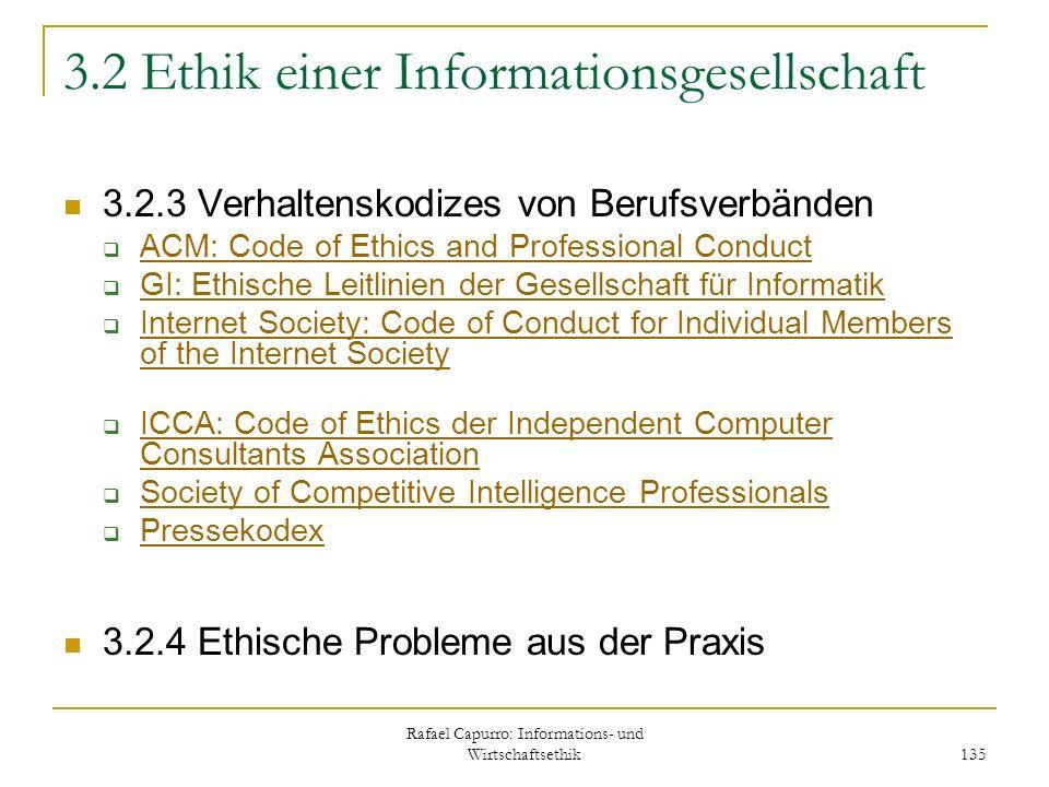 Rafael Capurro: Informations- und Wirtschaftsethik 135 3.2 Ethik einer Informationsgesellschaft 3.2.3 Verhaltenskodizes von Berufsverbänden ACM: Code